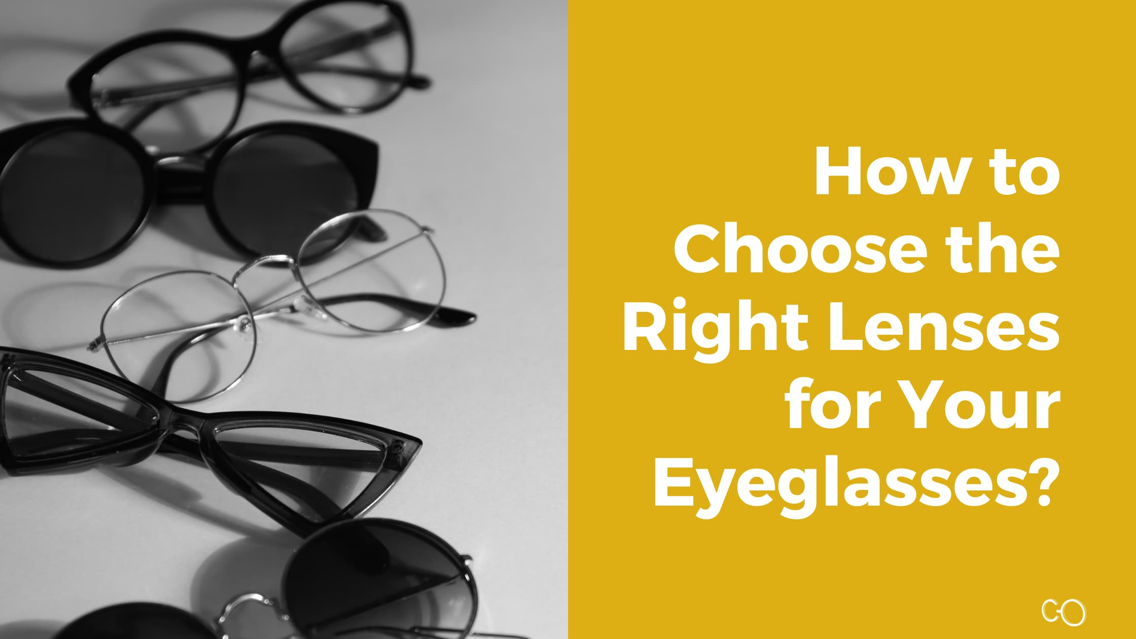 How to Choose Lenses for Your Eyeglasses?
