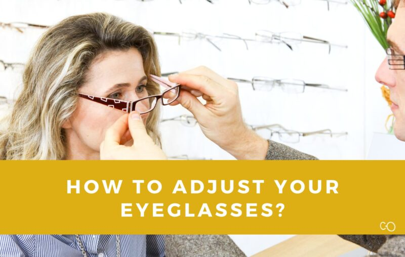 How to Adjust Your Eyeglasses?