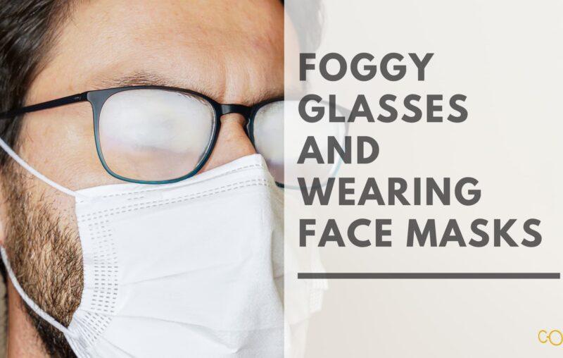 Foggy eyeglasses and wearing face mask