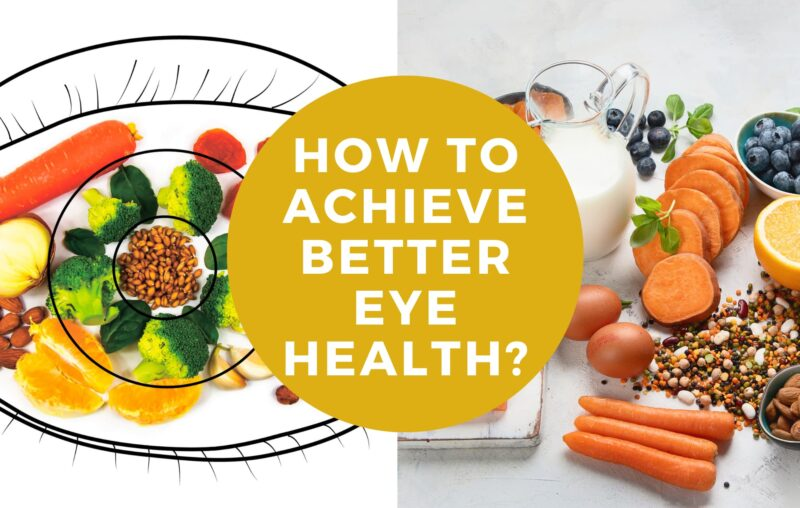 How To Achieve Better Eye Health
